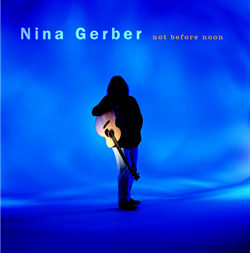 Nina Gerber - Not Before Noon